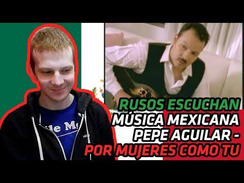 RUSSIANS REACT TO MEXICAN MUSIC   Pepe Aguilar - Por Mujeres Como Tu   REACTION