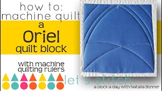 How To: Machine Quilt a Oriel Quillt Block-W/ Natalia Bonner- Lets Stitch a Block a Day- Day 106