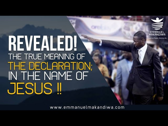 Revealed! The true meaning of the declaration; In the name of Jesus !!