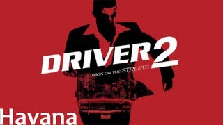 Driver 2 Walkthrough - Havana