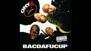 Onyx - Nigga Bridges - Bacdafucup