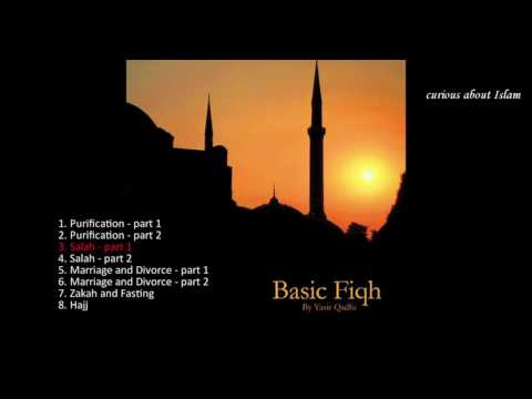 Basic Fiqh - Yasir Qadhi - Salah part 1 - CD3