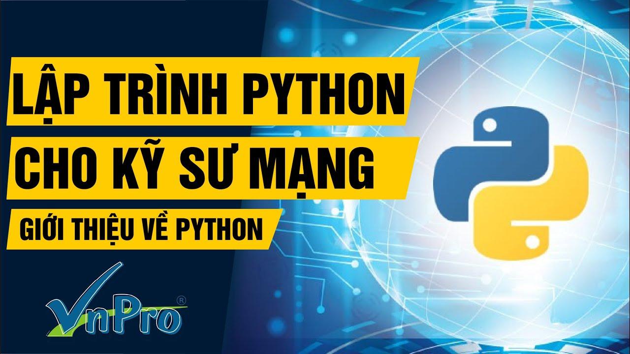 [Khóa học Lập trình Python dành cho kỹ sư mạng] – Tự học Python dành cho người mới bắt đầu | VnPro