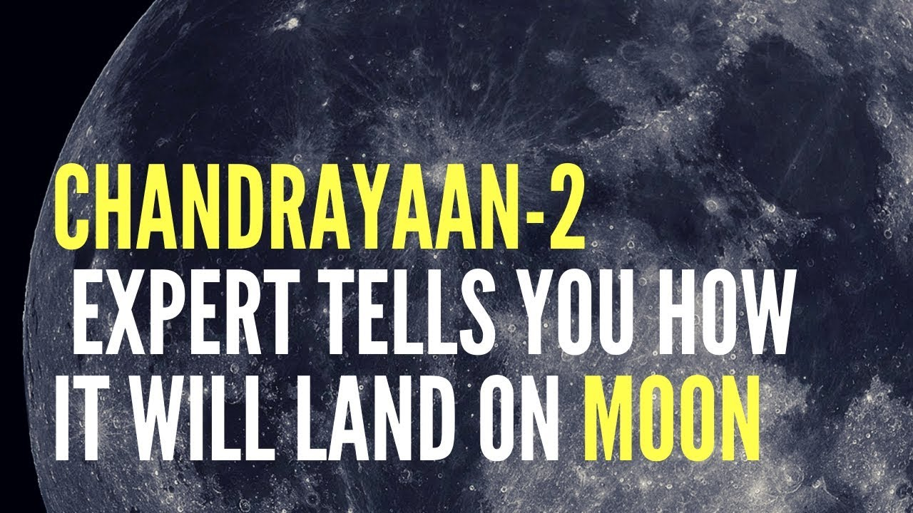 Chandrayaan 2: Everything about moon landing