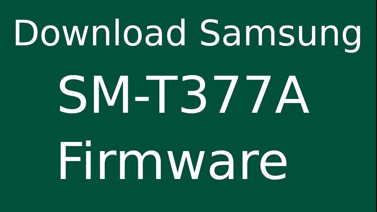 How To Download Samsung Galaxy Tab E SM-T377A Stock Firmware