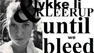 Lykke Li & Kleerup - Until we bleed