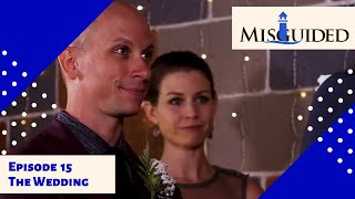 MISGUIDED: Episode 15 - The Wedding