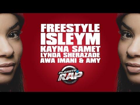 Isleym, Kayna Samet, Lynda Sherazade, Awa Imani & Amy en freestyle #PlanèteRap