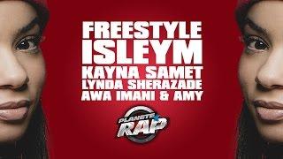Freestyle d'Isleym avec Kayna Samet, Lynda Sherazade, Awa Imani et Amy.