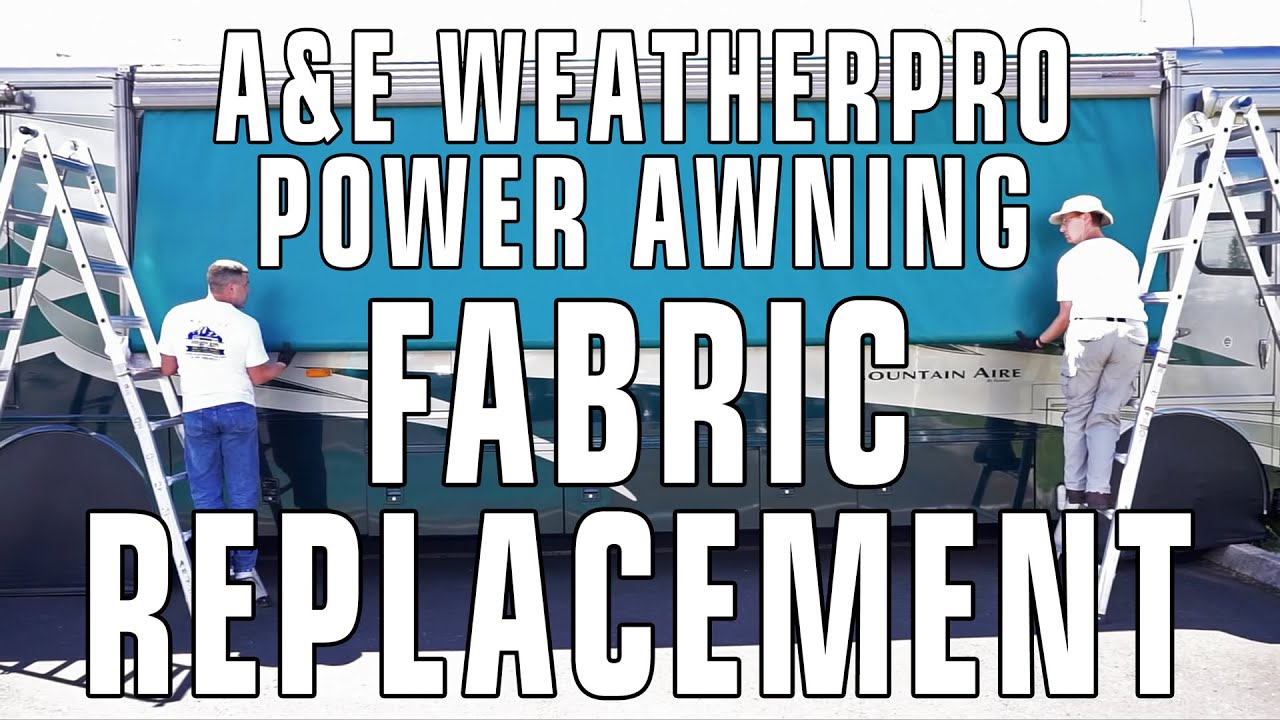 How To Replace AE Dometic WeatherPro RV Patio Awning Fabric