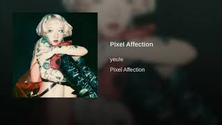 yeule - Pixel Affection