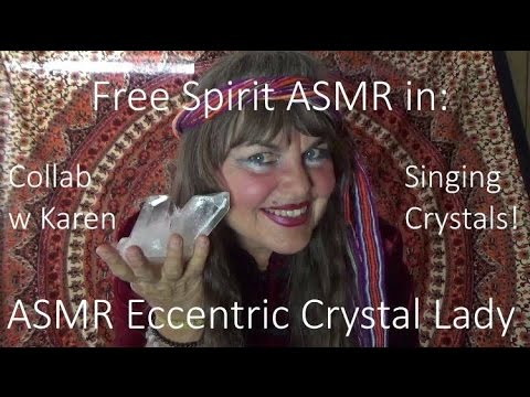 ASMR Eccentric Crystal Lady~Collaboration with Karen Singing ASMR