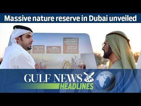 Massive nature reserve in Dubai unveiled - GN Headlines