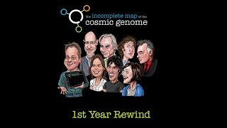 Cosmic Genome 1st Year Anniversary Rewind