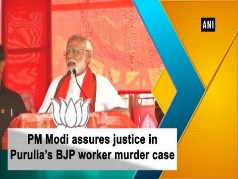 PM Modi assures justice in Purulia's BJP worker murder case - West Bengal  News