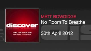 Matt Bowdidge - No Room To Breathe
