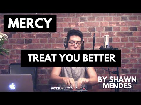 MERCY / TREAT YOU BETTER by Shawn Mendes Cover...