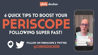6 Quick Tips to Boost Your Periscope Follow Super Fast!