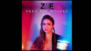 ZÖE - Feed The Wolves (Official)