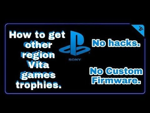 How to get other region Vita games trophies WITHOUT CFW