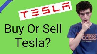 """Should I Buy Or Sell Tesla Stock?"""
