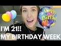 I'M 21! | MY BIRTHDAY WEEK