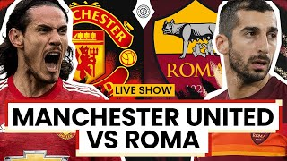 Manchester United 1-2 Roma   LIVE Stream Watchalong