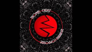 Thomas Christ - You Will Never Understand Me