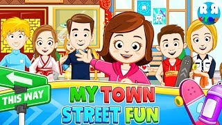 My Town : Street Fun IS OUT NOW!! - New Best App for Kids