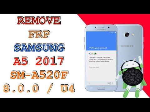 FRP A520F U4 / REMOVE FRP SAMSUNG A5 2017 SM-A520F ANDROID 8 0 0
