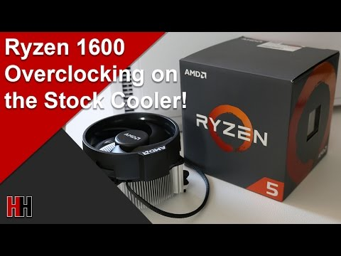 Overclocking the Ryzen 1600 with the Stock Cooler
