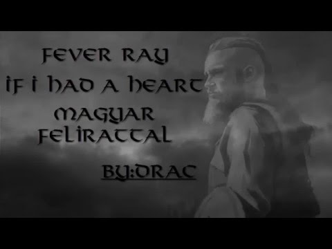 Fever Ray-If I Had A Heart magyar felirattal