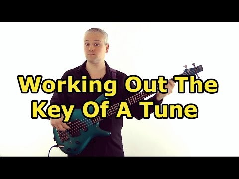 How To Work Out The Key Of A Song On Bass Guitar
