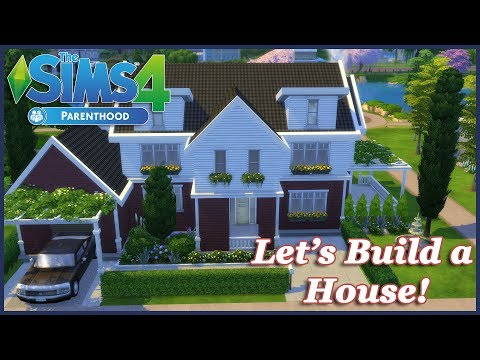 The Sims 4 | Let's Build a House! | Base Game and Parenthood Gamepack ONLY!! (Realtime)