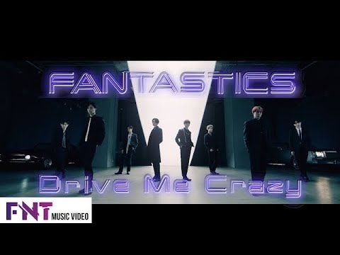 【Music Video】Drive Me Crazy / FANTASTICS from EXILE TRIBE