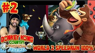 Donkey Kong Country Tropical Freeze - Part 2 World 2 SPEEDRUN 100% (Nintendo Switch)