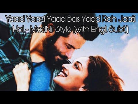 Yaad Yaad Yaad Bas Yaad Rah Jaati Hai..- MadNil Style (with Engl. Subt.)