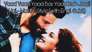 vuclip Yaad Yaad Yaad Bas Yaad Rah Jaati Hai..- MadNil Style (with Engl. Subt.)
