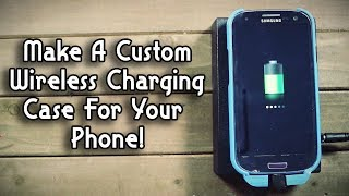 Simple Homemade Wireless Charging Case For Cell Phones - Weekend Hacker #1805