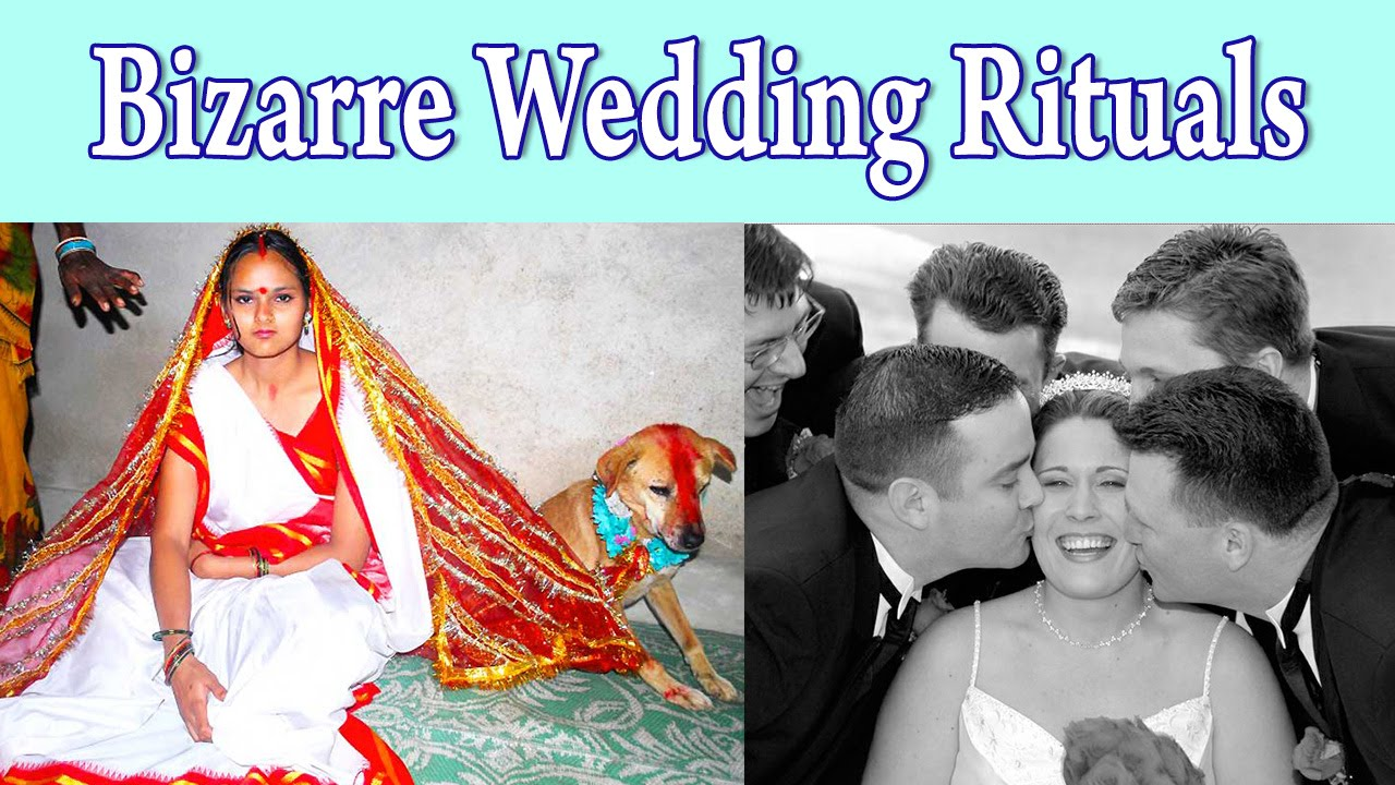 Bizarre Wedding Rituals In Various Cultures Around The World