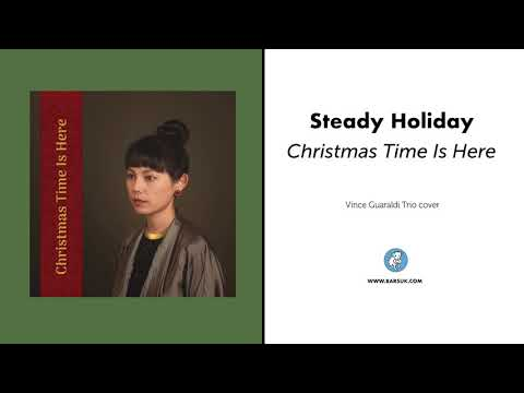 Steady Holiday - Christmas Time Is Here