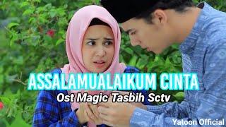 Assalamualaikum Cinta (Official Lyrics Video) | Ost. Magic Tasbih