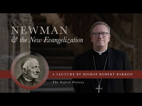 "Bishop Barron's Lecture from Oxford University: ""Newman and the New Evangelization"""