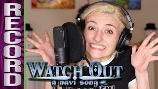 RECORDING Watch Out! A Navi Song with Katie