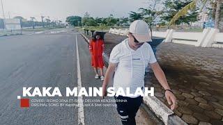 Download KAKA MAIN SALAH - KapthenpureK x Silet open up | cover by Ridho Jeka ft. Ratu Delvira Kenzabrinha