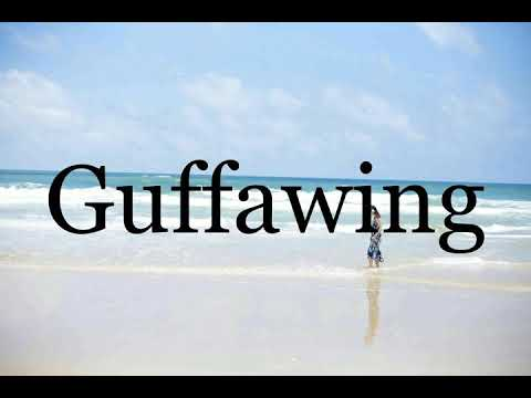 How To Pronounce Guffawing🌈🌈🌈🌈🌈🌈Pronunciation Of Guffawing