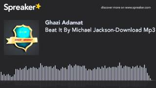 Beat It By Michael Jackson-Download Mp3 Song_Mp3Mad.CoM (made with Spreaker)