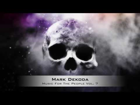 Mark Dekoda - Music For The People Vol. 7