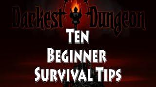 DARKEST DUNGEON: TEN BEGINNER SURVIVAL TIPS