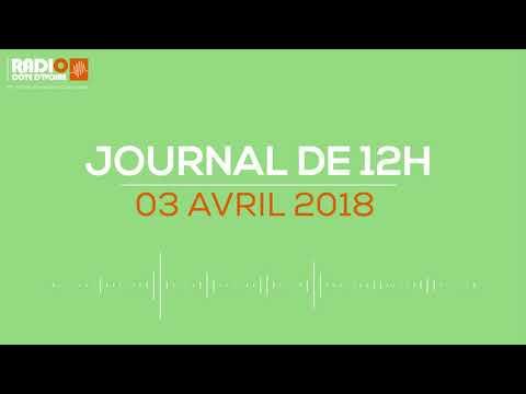 Le journal de 12 H 00 du 03 avril 2018 - Radio Côte d'Ivoire